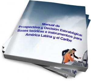 Manual de Prospectiva para la Toma de Decisiones Estrategicas